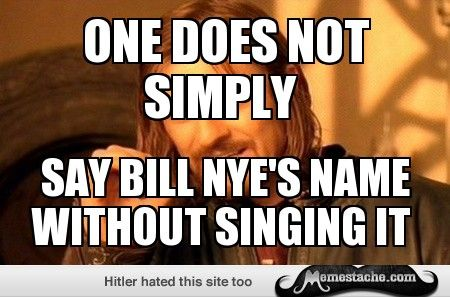 One Does Not Simply: bill nye the science guy…  http://omg-humor.tumblr.com