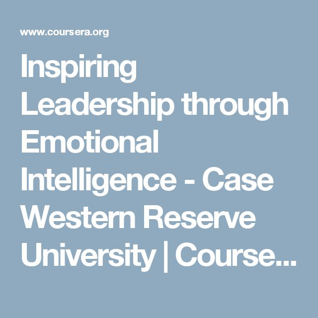 Inspiring Leadership through Emotional Intelligence - Case Western Reserve University | Coursera