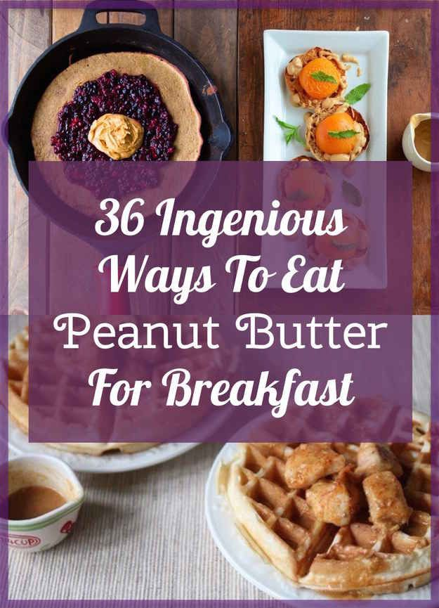 Some of theseason look really good!!!  36 Ingenious Ways To Eat Peanut Butter For Breakfast