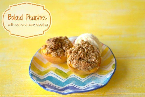 Baked Peaches with Oat Crumble Topping #bakedpeaches #summerdessert