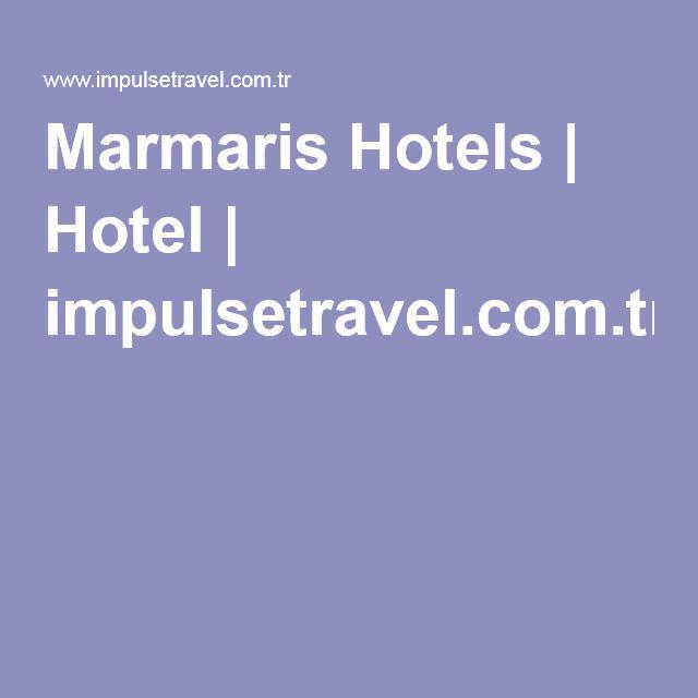 Marmaris Hotels | Hotel | impulsetravel.com.tr
