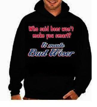 bud weiser beer  cute hoodies shirt movies  hoody  shirt