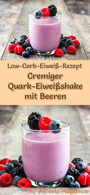 Quark-Eiweißshake mit Beeren selber machen - ein gesundes Low-Carb-Diät-Rezept für Frühstücks-Smoothies und Proteinshakes zum Abnehmen - ohne Zusatz von Zucker, kalorienarm, gesund ... #eiweiß #eiweissshake #lowcarb #smoothie #abnehmen