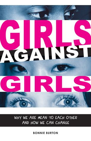 Girls Against Girls: why we are mean to each other and how we can change by: Bonnie Burton uses themes of mean girls, bullying, cyber bullying, self empowerment, cliques, self esteem, conflict resolution.