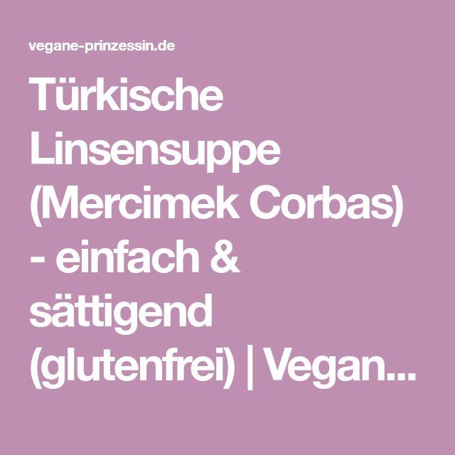 Türkische Linsensuppe (Mercimek Corbas) - einfach & sättigend (glutenfrei)   Vegane Prinzessin
