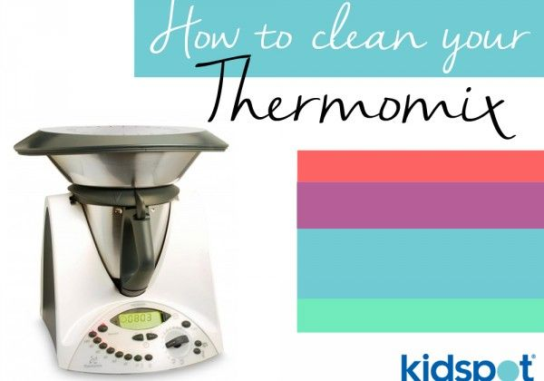 How to clean your Thermomix to keep it working perfectly