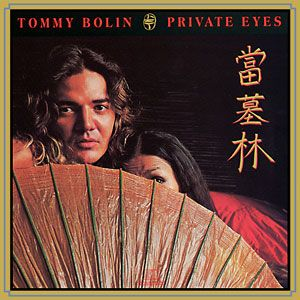 Tommy Bolin, Private Eyes** (1976): Bolin's first album is an exceptional debut that rocks from beginning to end. His sophomore album... well, I won't say that it sucks, but it comes pretty close at times. I'm not a fan of this album as it tones down almost completely what made that first album great... the dynamic, electrifying, and whirlwind guitar that Tommy wielded. This feels like he castrated himself... which probably isn't that much of a surprise. Too bad. (9/9/14)
