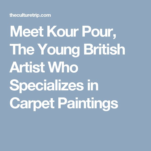 Meet Kour Pour, The Young British Artist Who Specializes in Carpet Paintings