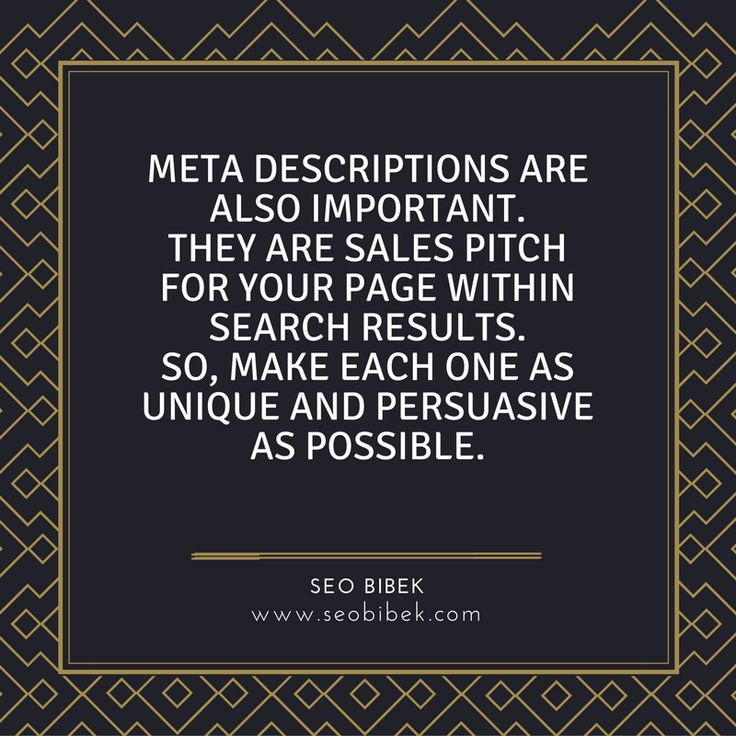 Meta descriptions are also important. They are sales pitch for your page within search results. So, make each one as unique and persuasive as possible. #SEO #SEONepal #SEOBibek #SEOQuote www.seobibek.com