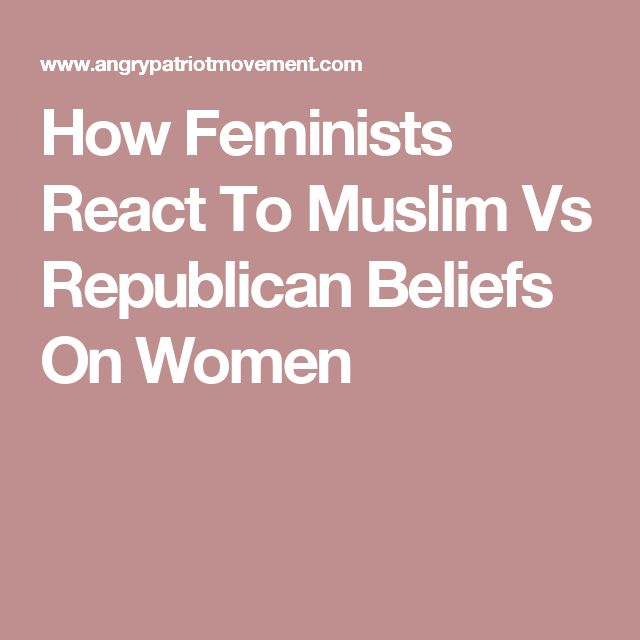 How Feminists React To Muslim Vs Republican Beliefs On Women