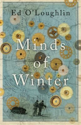 In a feat of extraordinary scope and ambition, Ed O'Loughlin moves between a frozen present and an-ever thawing past, and from the minds of two present-day wanderers to the lives some of polar history's most enigmatic figures. Minds of Winter is a novel about ice and time and their ability to preserve or destroy, of mortality and loss and our dreams of transcending them.  Genre: