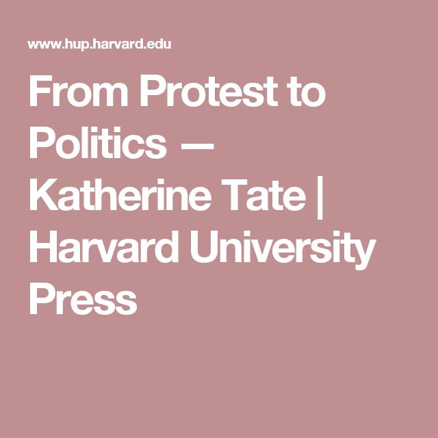 From Protest to Politics — Katherine Tate   Harvard University Press
