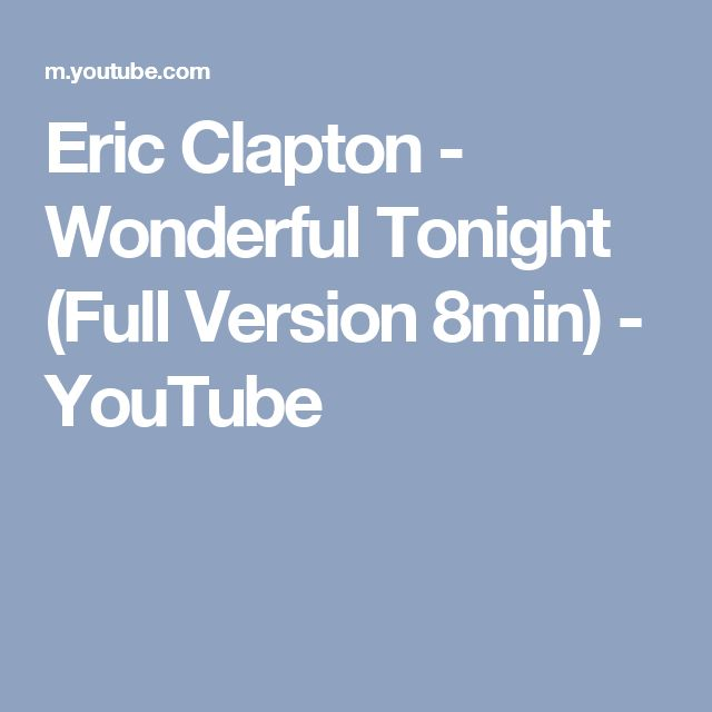 Eric Clapton - Wonderful Tonight (Full Version 8min) - YouTube