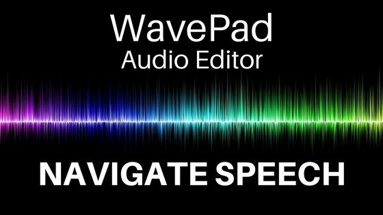 Navigate Speech in WavePad    The Navigate Speech tool in WavePad Audio Editor will allow you to locate sections of audio quickly and easily. Using speech recognition, WavePad can generate a script of words spoken in an audio file and can navigate directly to the moment when a specific word was spoken in an audio file.