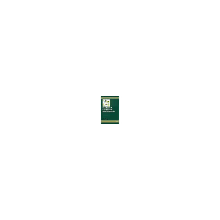 Handbook of Generation IV Nuclear Reactors (Hardcover)