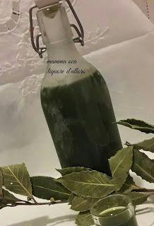 il cuore della casa: la cucina: Liquore d'alloro o laurino