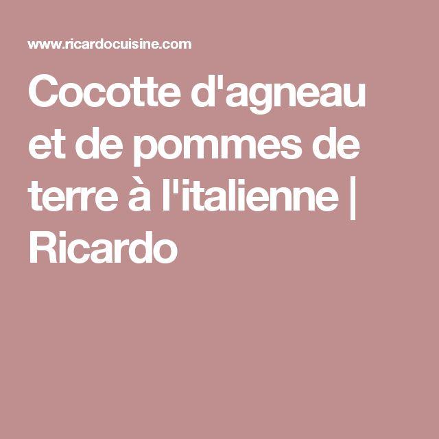 Cocotte d'agneau et de pommes de terre à l'italienne | Ricardo
