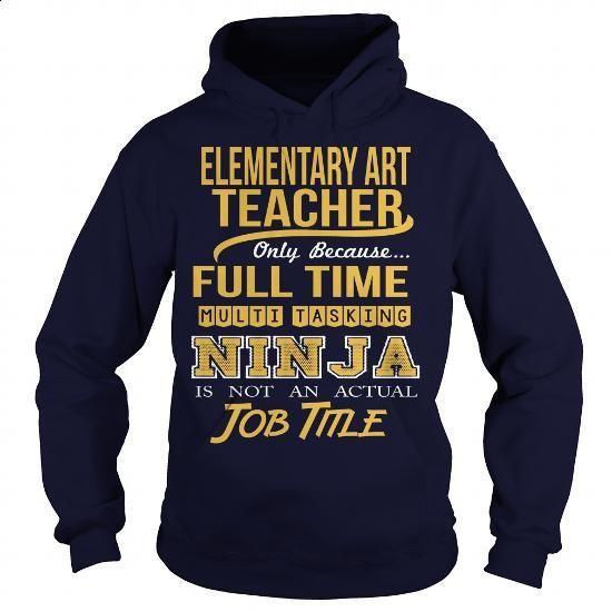 ELEMENTARY ART TEACHER- NINJA - #short sleeve sweatshirt #funny t shirts for women. CHECK PRICE => https://www.sunfrog.com/LifeStyle/ELEMENTARY-ART-TEACHER-NINJA-Navy-Blue-Hoodie.html?60505