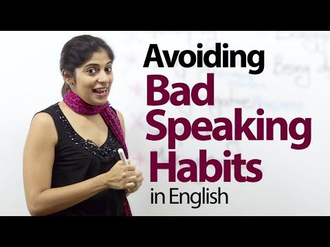 07 Bad English Speaking Habits that everyone should avoid – Free Advanced English Lesson - YouTube