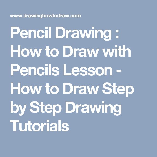 Pencil Drawing : How to Draw with Pencils Lesson - How to Draw Step by Step Drawing Tutorials