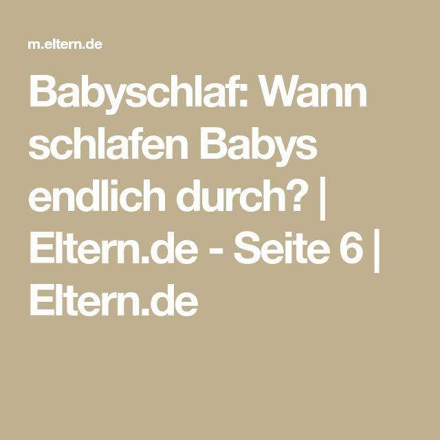 Babyschlaf: Wann schlafen Babys endlich durch? | Eltern.de - Seite 6 | Eltern.de