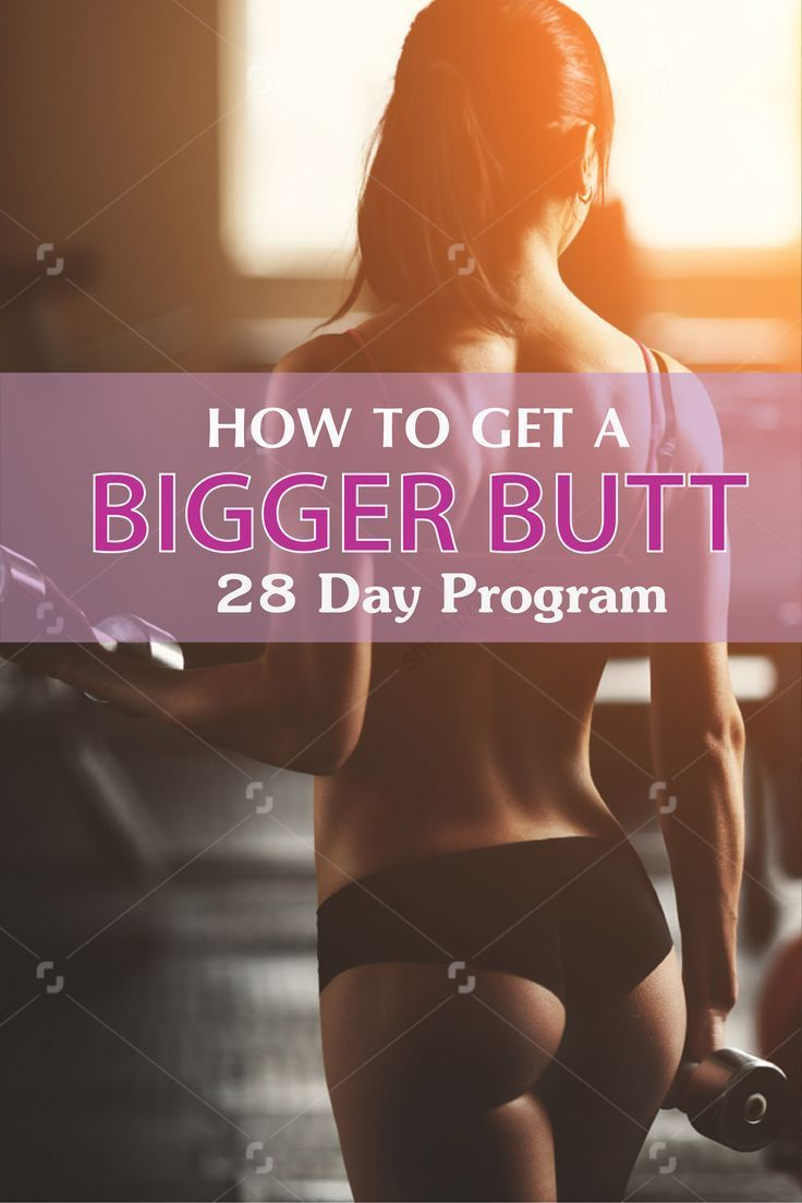 how to get a bigger butt in days