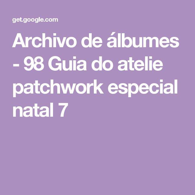 Archivo de álbumes - 98 Guia do atelie patchwork especial natal 7