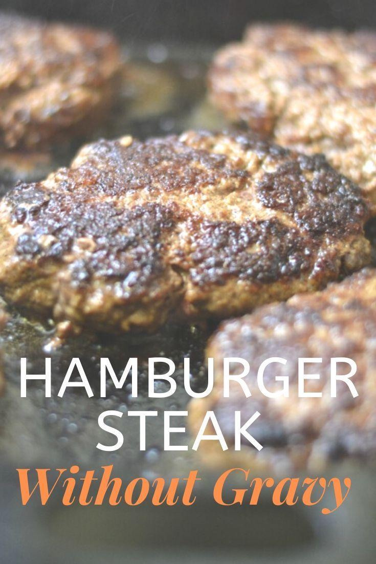 Hamburger Steak Recipe No Gravy 4 Hats And Frugal Recipe Hamburger Steak Hamburger Steak Recipes Steak Recipes