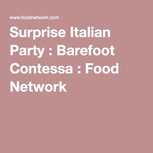 Surprise Italian Party : Barefoot Contessa : Food Network
