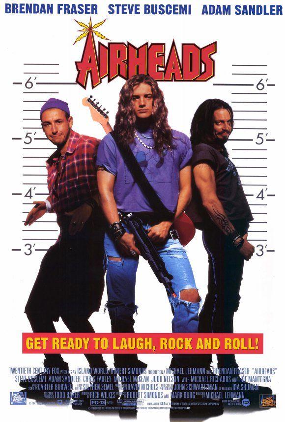 Airheads (1994) Starring Adam Sandler, Brendan Fraser, and Steve Buscemi.  This is where my crush on Brendan Fraser started!