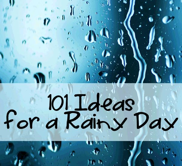 Over 100 ideas for Rainy Day Fun inside and outside, with a mix of crafts, play ideas, playdough, cooking, messy play, music fun, getting active and more