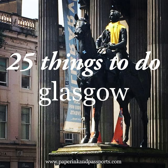 25 things to do in glasgow - great info
