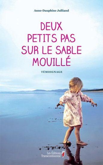 ANNE-DAUPHINE JULLIAND - Deux petits pas sur le sable mouillé - Biographie générale - LIVRES - Renaud-Bray.com - Ma librairie coup de coeur