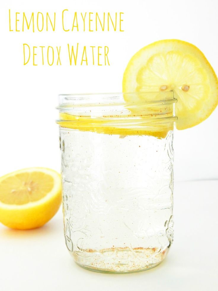 Lemon Cayenne Detox Water  Drink one glass every morning to help detox your body, prevent bloating and help fat burning!