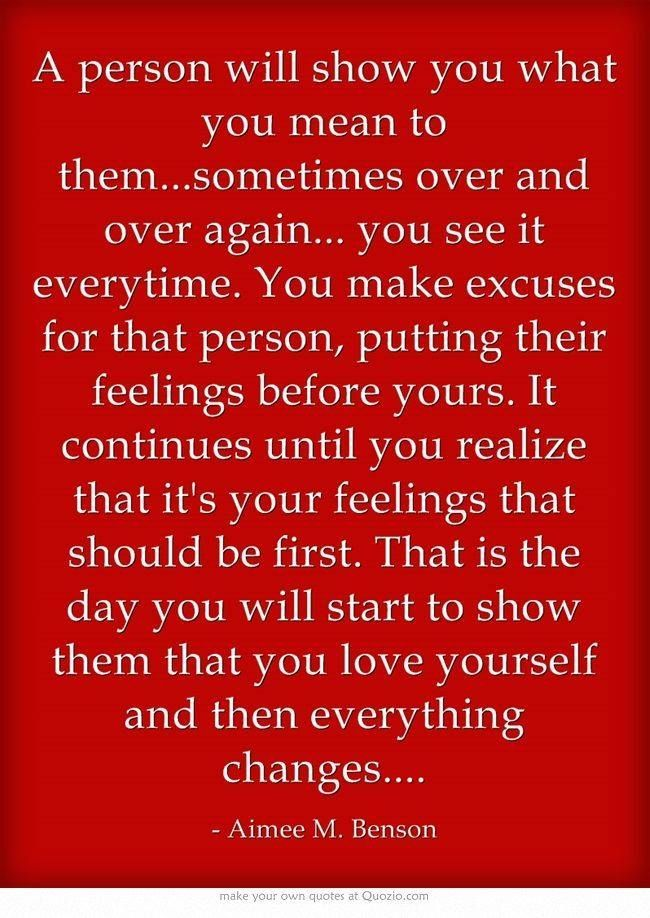 Narcissistic Sociopath | A person will show you what you mean to them...sometimes over and over again but you make excuses for that person. | Narcissistic Abuse Recovery | Love Yourself | Dysfunctional Relationships