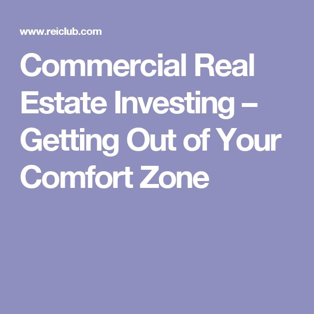 Commercial Real Estate Investing – Getting Out of Your Comfort Zone
