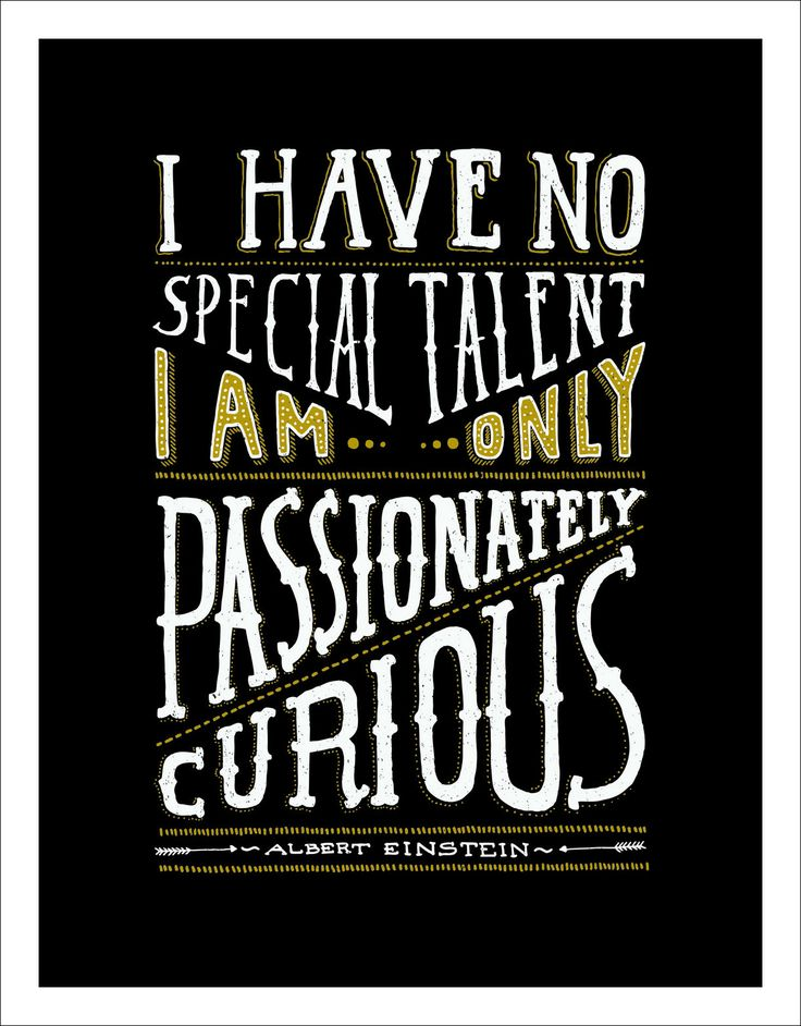 I Have No Special Talent; I am Only Passionately Curious -Albert Einstein The black background really makes this quote POP! $12.50 Elementem Photography, canvas, available in 2 sizes and 2 colors, quotes, home decor, Albert Einstein, motivation, office art