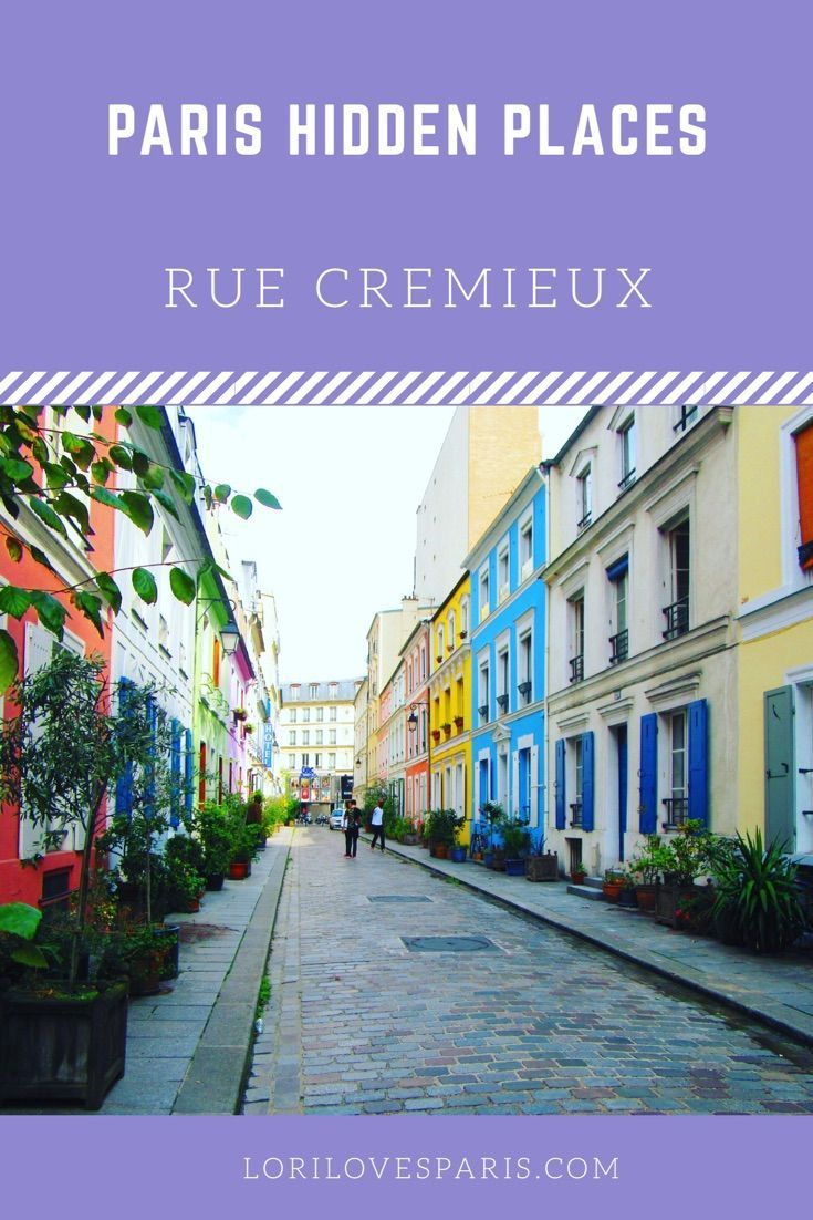 Map Of Paris And Attractions%0A Hidden Places To See In Paris Rue Cremieux