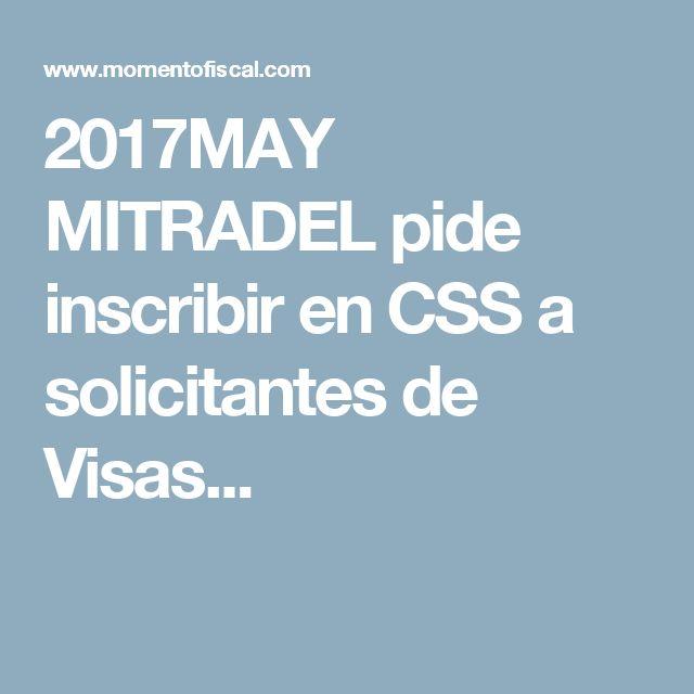 2017MAY MITRADEL pide inscribir en CSS a solicitantes de Visas...