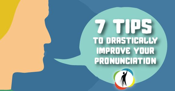 7-tips-to-drastically-improve-your-pronunciation-in-english