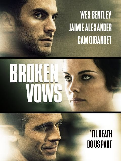 Broken Vows (2016) - A charming yet troubled man spirals into a rage after being rejected by the woman he initially seduced.