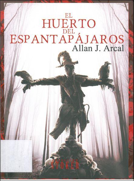#novedadesBibliotecaAB EL HUERTO DEL ESPANTAPÁJAROS, de  ALLAN J. ARCAL Tercera novela de este autor albaceteño que escribe bajo seudónimo