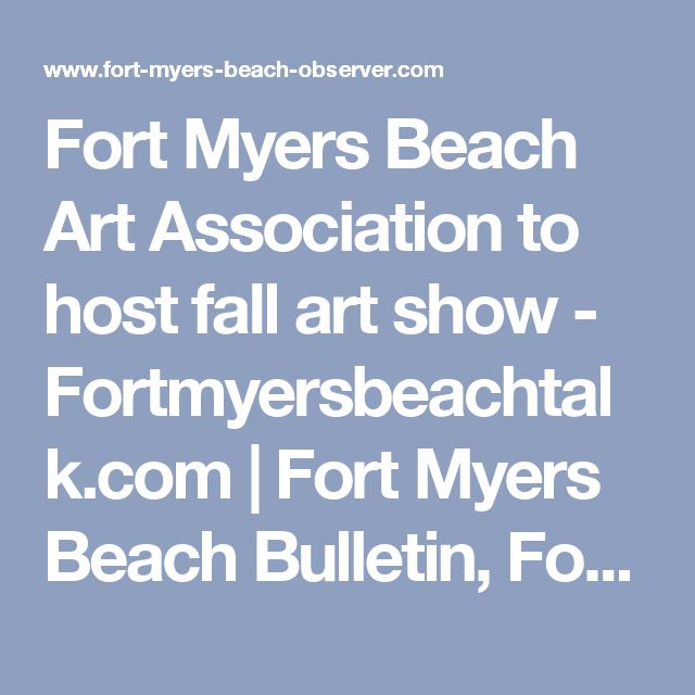 Fort Myers Beach Art Association to host fall art show - Fortmyersbeachtalk.com | Fort Myers Beach Bulletin, Fort Myers Beach Observer.