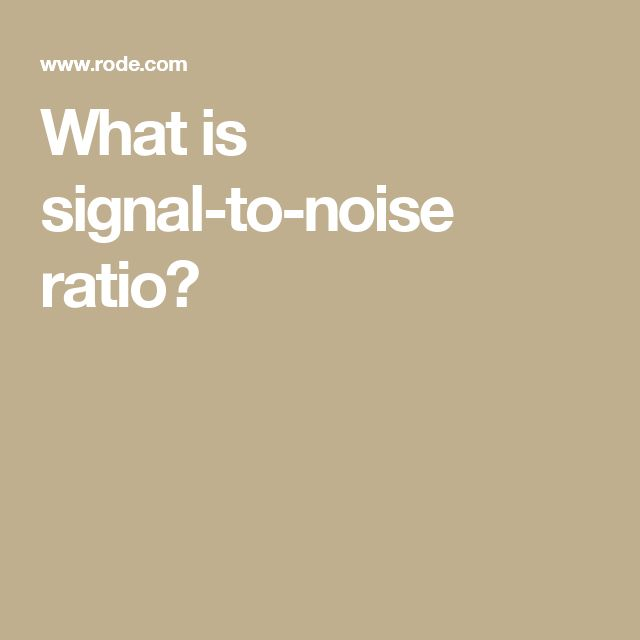 What is signal-to-noise ratio?