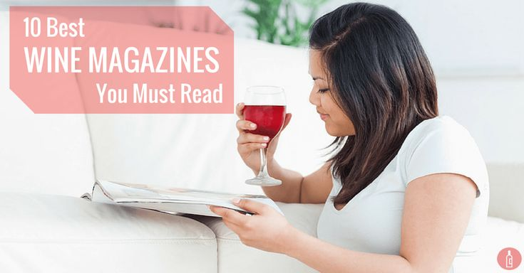 Whether your new to wine, or an expert, these are the top 10 wine magazines you must read. Click to find out what they are.