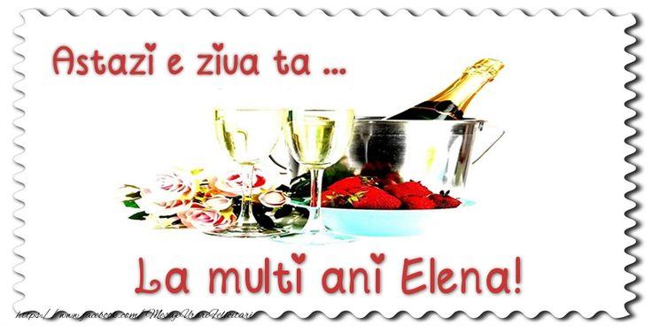 Astazi e ziua ta... La multi ani Elena!