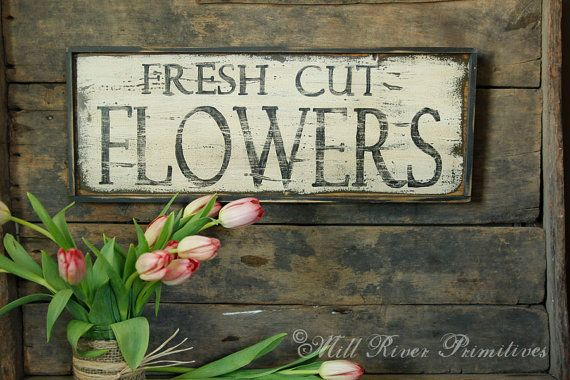 Primitive Aged Fresh Cut Flowers Wood Sign by MillRiverPrimitives