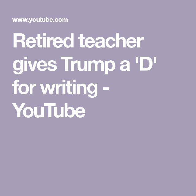 Retired Teacher Gives Trump A 'D' For Writing