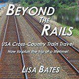 Free Kindle Book -   Beyond the Rails: USA Cross-Country Train Travel