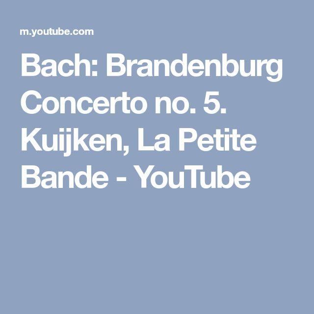 Bach: Brandenburg Concerto no. 5. Kuijken, La Petite Bande - YouTube